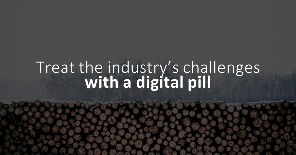 Treating pain points with a digital pill: Five common challenges faced by logging operations, and how to overcome them