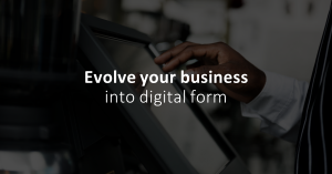 Why evolve? Four reasons to seize Digital Transformation